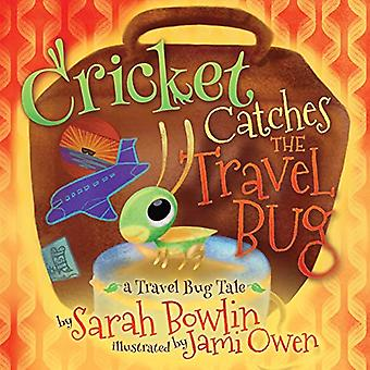 Cricket Catches the Travel Bug - A Travel Bug Tale by Sarah Bowlin - 9