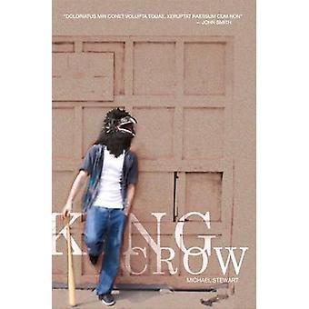 King Crow by Michael Stewart - 9780956687609 Book