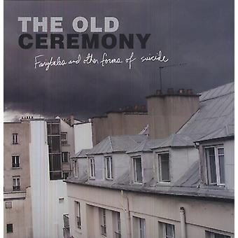 Old Ceremony - Fairytales & Other Forms Ofsuicide [Vinyl] USA import