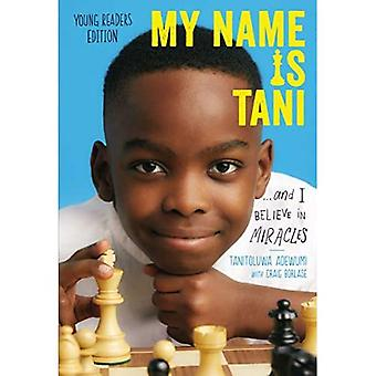 Mon nom est Tani . . . et I Believe in Miracles Young Readers Edition