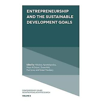 Entrepreneurship and the Sustainable Development Goals (Contemporary Issues in Entrepreneurship Research)