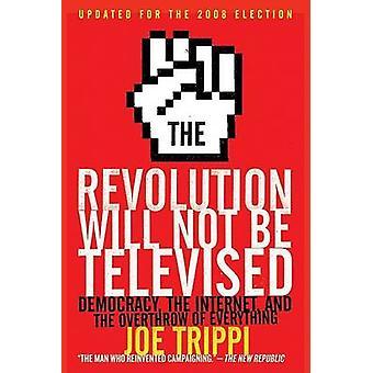 Vallankumousta ei televisioida - demokratia - Internet - ja