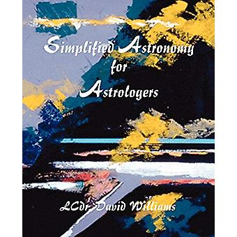 Simplified Astronomy for Astrologers by David Williams - 978086690172