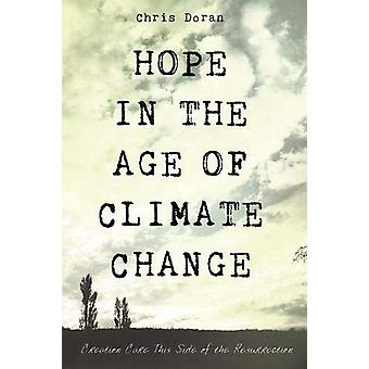 Hope in the Age of Climate Change by Chris Doran - 9781498297028 Book