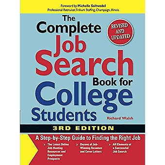 The Complete Job Search Book for College Students - A Step-By-Step Gui