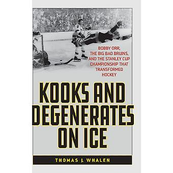 Kooks och Degenerates på is av Thomas J. Whalen
