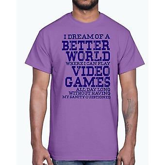 Ich träume von einer besseren Welt, in der ich Videospiele spielen kann - Hobbies -