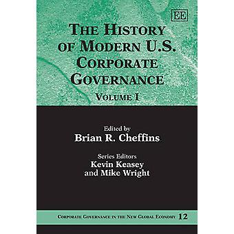 The History of Modern US Corporate Governance Corporate Governance in the New Global Economy series