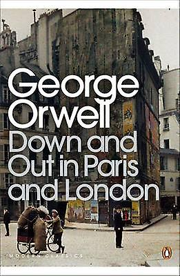 Down and Out in Paris and London 9780141184388 by George Orwell
