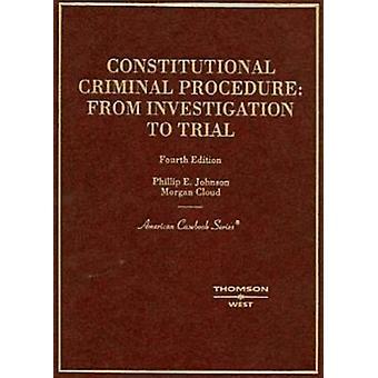 Constitutional Criminal Procedure by Johnson & PhillipCloud & A.