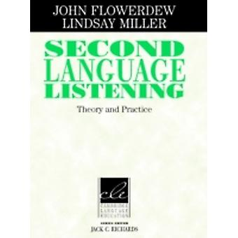 Second Language Listening Theory and Practice Cambridge Language Education by Flowerdew & JohnMiller & Lindsay