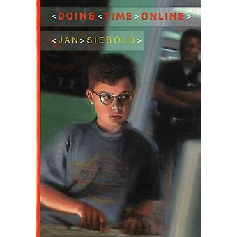 Doing Time Online by Jan Siebold