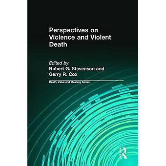 Perspectives on Violence and Violent Death