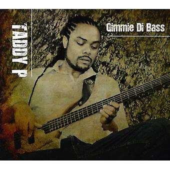 Taddy P - Gimmie Di Bass [CD] USA import