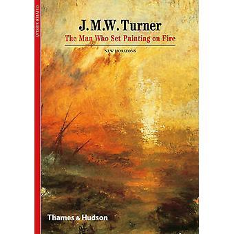 J. M. W. Turner - mannen som satte målning i brand av Olivier Meslay-