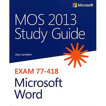 MOS 2013 Study Guide for Microsoft Word by Joan Lambert - 97807356692