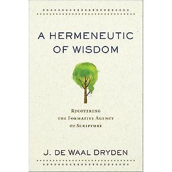 Eine Hermeneutik der Weisheit - erholt sich die prägenden Agentur Schrift