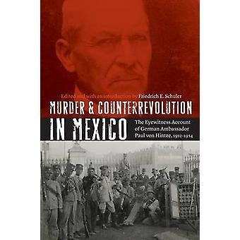 Murder and Counterrevolution in Mexico - The Eyewitness Account of Ger