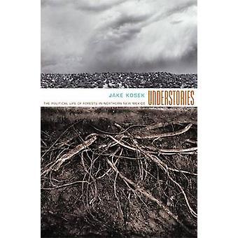 Understories - metsien Pohjois New Meksikossa jäseneltä politiikkaan