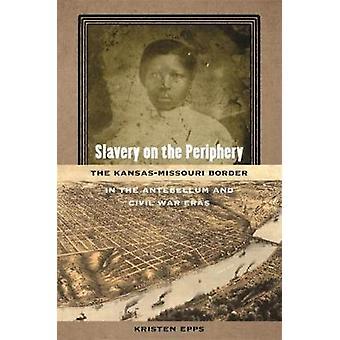 Slavernij in de periferie bevinden - de grens van de Kansas-Missouri in de Antebellu