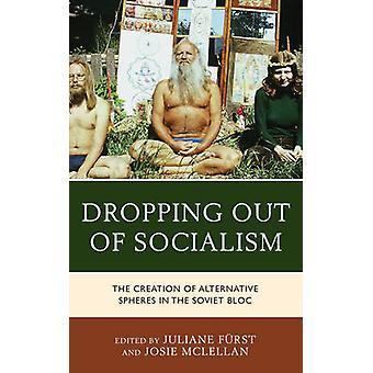 Der Ausstieg aus dem Sozialismus - die Schaffung von Alternative Sphären in der