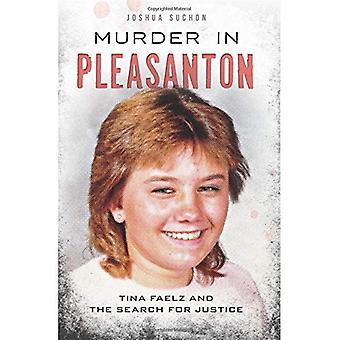 Omicidio a Pleasanton:: Tina Faelz e la ricerca di giustizia (True Crime)