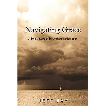Navigating Grace: A Solo Voyage of Survival and Redemption