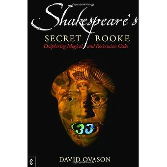 Shakespeare's Secret Booke: Deciphering Magical and Rosicrucian Codes