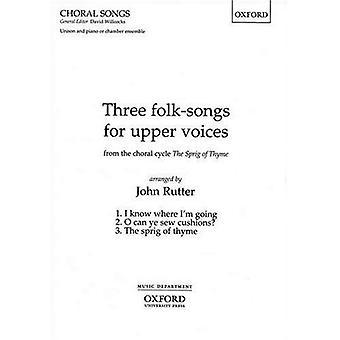 Trzy pieśni ludowych na górnej głosy z gałązką tymianku: wokalne (Oxford chóralne pieśni)