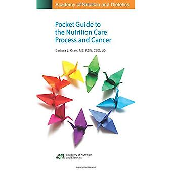 Pocket Guide for the Nutrition Care Process and Cancer