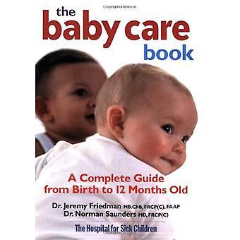 Le livre de soins de bébé: Un Guide complet de la naissance à 12 mois vieux