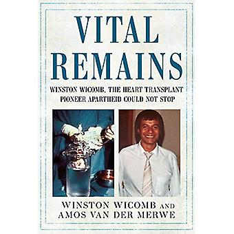 Vital Remains: Winston Wicomb, the Heart Transplant Pioneer Apartheid� Could Not Stop