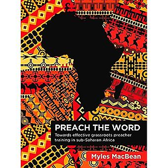 Preach the Word: Towards effective grassroots preacher training in sub-Saharan Africa.