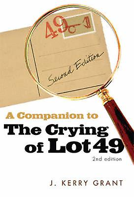 A Companion to The Crying of Lot 49 by Grant & Kerry J.