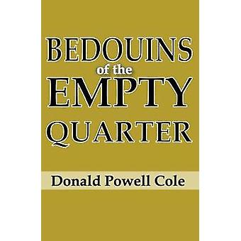 Bedouins of the Empty Quarter by Cole & Donald Powell