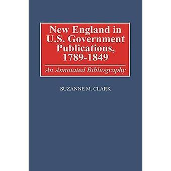 Nova Inglaterra em E.U. governo publicações 17891849 uma bibliografia comentada por Clark & Suzanne M.