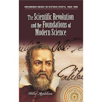 The Scientific Revolution and the Foundations of Modern Science by Applebaum & Wilbur