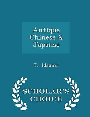 Antique Chinese  Japanse  Scholars Choice Edition by Idsumi & T.