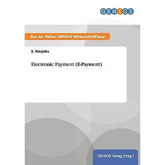 Elektronische Zahlungssysteme EPayment von Naujoks & S.