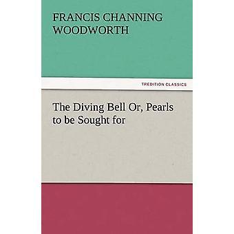 Den glaskupan eller pärlor att sökas för av Woodworth & Francis C.