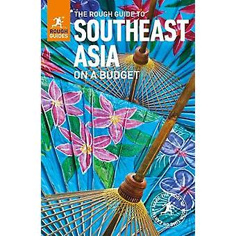 The Rough Guide to Southeast Asia On A Budget (Travel Guide) by Rough