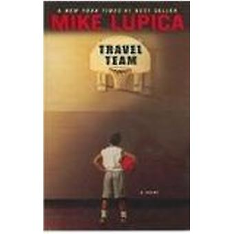 Travel Team by Mike Lupica - 9780756958220 Book