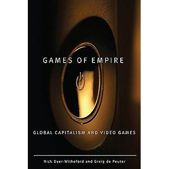 Games of Empire - Global Capitalism and Video Games by Nick Dyer-Withe