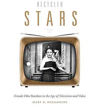 Recycled Stars - Female Film Stardom in the Age of Television and Vide