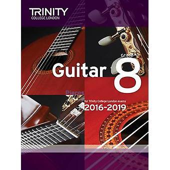 Guitar Exam Pieces Grade 8 2016-2019 by Trinity College London - 9780