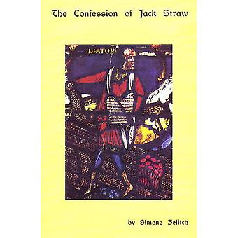 The Confession of Jack Straw by Simone Zelitch - 9780930773175 Book