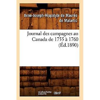 Journal Des Campagnes Au Canada de 1755 a 1760 (Ed.1890) by Anne-Jose