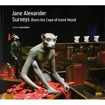 Jane Alexander - Surveys from the Cape of Good Hope by Kobena Mercer -