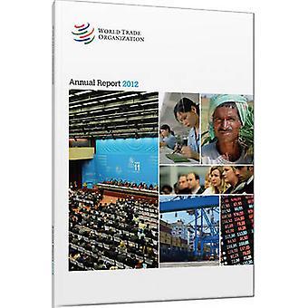 World Trade Organization Annual Report 2012 by World Trade Organizati