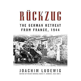 Ruckzug: De Duitse terugtocht uit Frankrijk, 1944 - buitenlandse militaire Studies (Paperback)